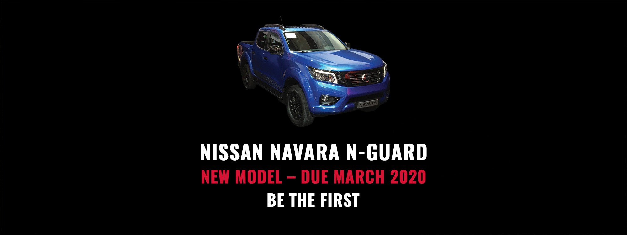 New Nissan Navara N-Guard – March 2020
